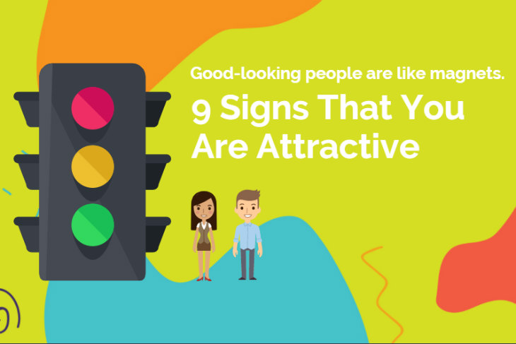 Signs you are attactive
