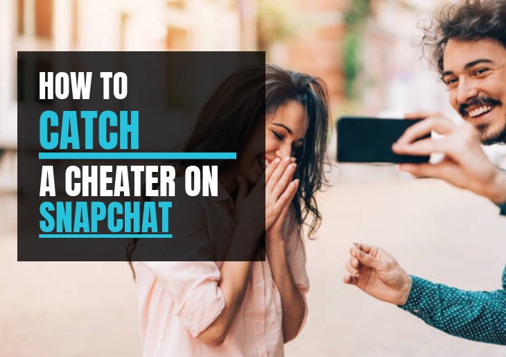 Catch a Cheater on SnapChat