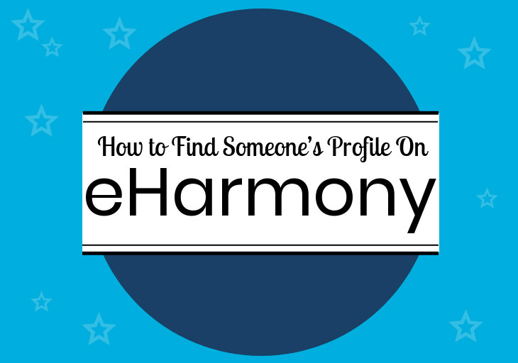 How To Find Someone's Profile On eHarmony